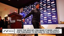 New NFL CBA: Is Tom Brady Now More Likely To Stay With Patriots?
