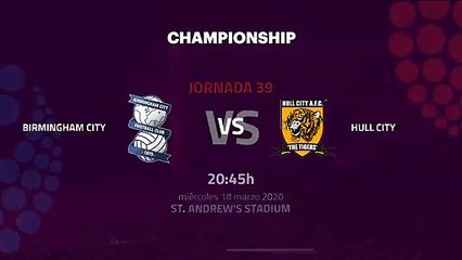 Previa partido entre Birmingham City y Hull City Jornada 39 Championship