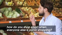 How to Shop Smart When Everyone Else Is Panic Shopping Amid Coronavirus Outbreak