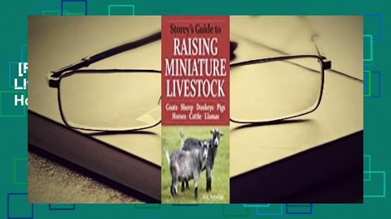 [Read] Storey's Guide to Raising Miniature Livestock: Goats, Sheep, Donkeys, Pigs, Horses,