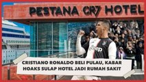 Cristiano Ronaldo Beli Pulau hingga Kabar Hoaks Sulap Hotel Jadi Rumah Sakit