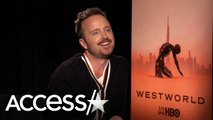 Aaron Paul Backed Out of Another Project for 'Westworld': 'I Had To Go With My Heart'
