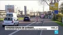 Coronavirus en Europe : L'Allemagne met en place des contrôles aux frontières