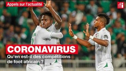Coronavirus :  qu'en est-il des compétitions de foot africain ?
