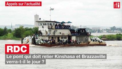 RDC : le pont qui doit relier Kinshasa et Brazzaville verra-t-il le jour ?