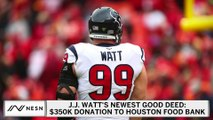 J.J. Watt Makes Large Donation To Houston Food Bank
