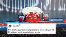 NFL Modifies Plans For 2020 Draft, Cancels Public Events In Las Vegas