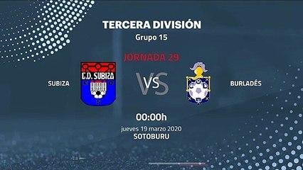Previa partido entre Subiza y Burladés Jornada 29 Tercera División