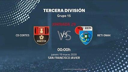 Previa partido entre CD Cortes y Beti Onak Jornada 29 Tercera División