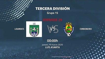 Previa partido entre Lourdes y Cirbonero Jornada 29 Tercera División