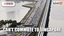 Confirmed: M'sians can't commute to Singapore for work beginning tomorrow