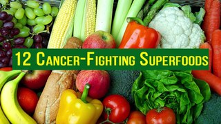 Top 12 Cancer Fighting Foods - Alternative Cancer Treatments