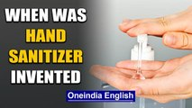 When and how was the world's first hand sanitizer invented:Watch | Oneindia News