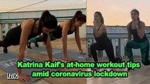 Katrina Kaif's at-home workout tips amid coronavirus lockdown