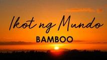 Bamboo - Ikot Ng Mundo - (Official Lyric)