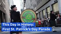 This Day in History: First St. Patrick's Day Parade