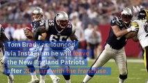 Tom Brady Announces He's Leaving New England