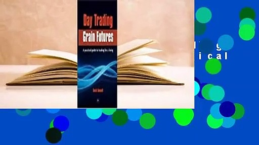 Full E-book  Day Trading Grain Futures: A Practical Guide to Trading for a Living  For Free