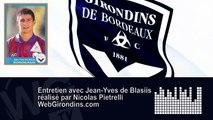 Entretien avec Jean-Yves de Blasiis : c'est quoi les Girondins aujourd'hui ?