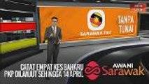 AWANI Sarawak [25/03/2020] - Catat empat kes baharu COVID-19 & PKP dilanjut sehingga 14 April