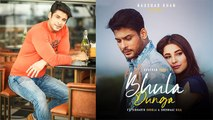 Sidharth Shukla Is Glad That Fans Loved His Debut Music Video Bhula Dunga