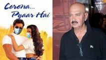 Rakesh Roshan's ANGRY Reaction On Film 'Corona Pyaar Hai'