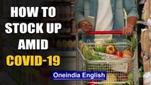 A guide on how to get by 2 weeks without stepping out much | Oneindia News