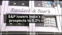 S&P lowers India's growth index to 5.2% in 2020