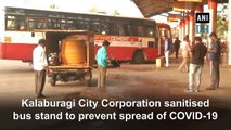 Kalaburagi City Corporation sanitised bus stand to prevent spread of COVID-19