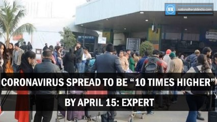 """Coronavirus spread to be """"10 times higher"""" By April 15: Expert"""