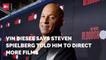 Vin Diesel Gets Steven Spielberg Advice