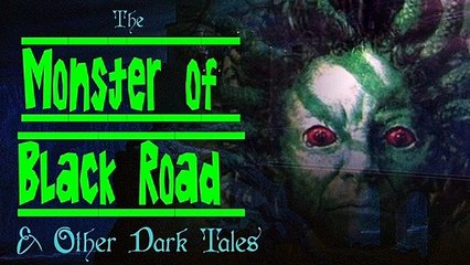 The Monster of Black Road and Other Dark Tales | Supernatural StoryTime E68