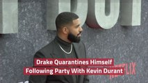 Drake Is In Quarantine