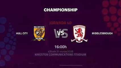 Previa partido entre Hull City y Middlesbrough Jornada 40 Championship