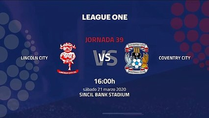 Previa partido entre Lincoln City y Coventry City Jornada 39 League One
