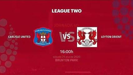 Previa partido entre Carlisle United y Leyton Orient Jornada 40 League Two