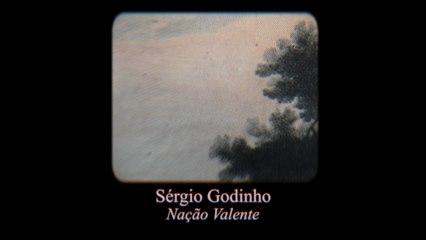 Sérgio Godinho - Nação Valente