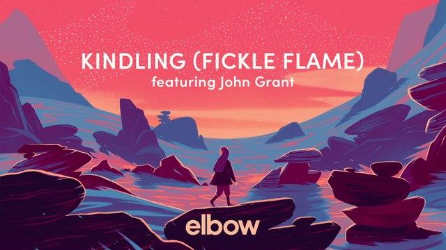 Elbow - Kindling (Fickle Flame)