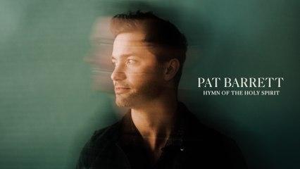 Pat Barrett - Hymn Of The Holy Spirit