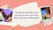 The female comedian is so attractive that even she's fierce, the man still accepts