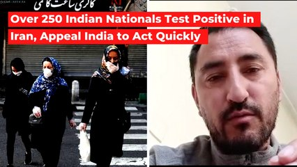 Over 250 Indians Test Positive For Covid-19 in Iran, Appeal Indian Govt. to Act Quickly
