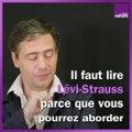 Pourquoi lire Lévi-Strauss aujourd'hui