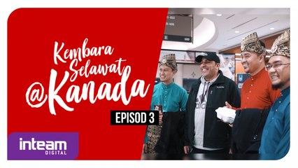 Inteam • Kembara Selawat@Kanada [EPISOD 3]