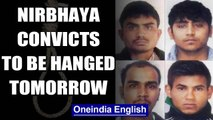 Nirbhaya Case: All 4 convicts to be hanged tomorrow at 5:30 am | Oneindia