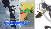 Mobile gaming news: Game of Thrones, Sonic, Pokémon and more!