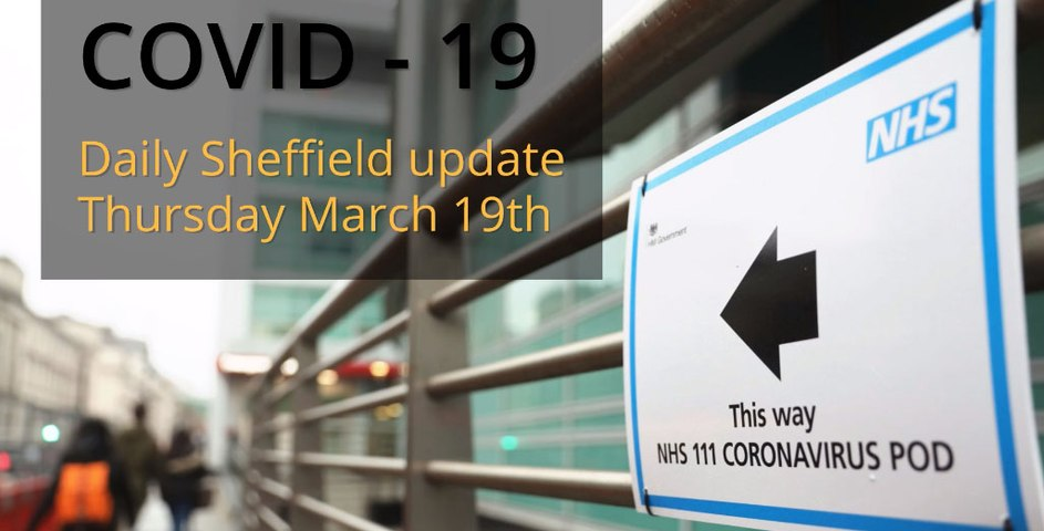 Sheffield Covid-19 daily update video - March 19th 2020.