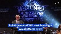 Rob Gronkowski Will Host Two-Night WrestleMania Event