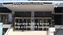 Madrid hotel transformed into coronavirus hospital