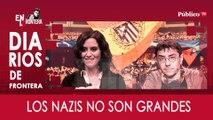 Diarios de Frontera: los nazis no son grandes - En la Frontera, 19 de marzo de 2020