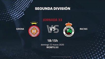 Previa partido entre Girona y Racing Jornada 33 Segunda División